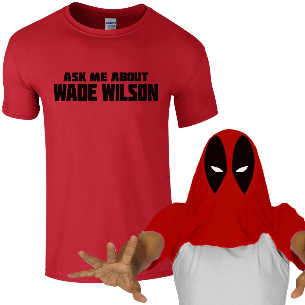 Ask me about wade wilson t shirt for Shirt printing places near me